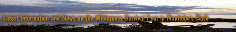 Latest Information and News on the Wilderness Survival Feat in Manitoba's Bush