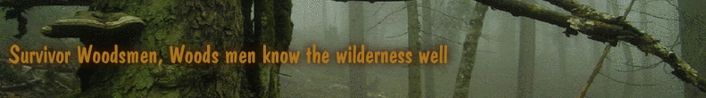 Survivor Woodsmen, Woods men know the wilderness well